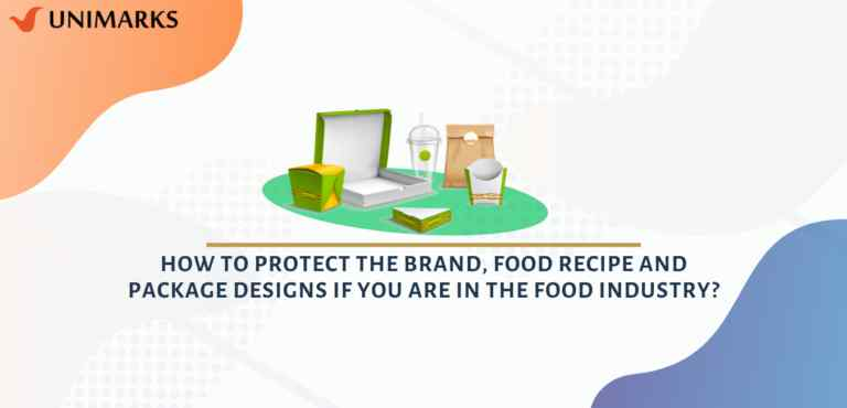 How to protect the brand, food recipe and package designs if you are in the food industry?